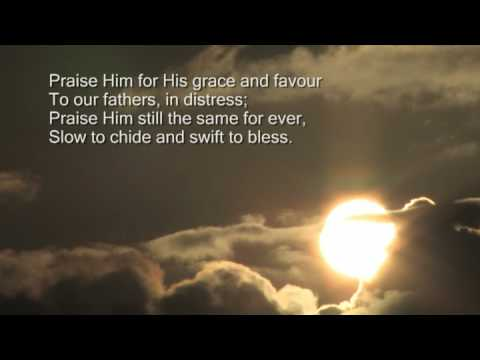 Praise my soul the king of heaven youtube